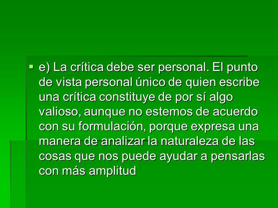 e) La crítica debe ser personal