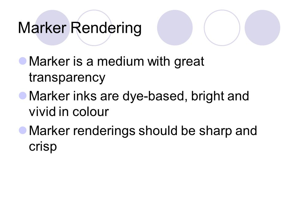 Marker Rendering Marker is a medium with great transparency