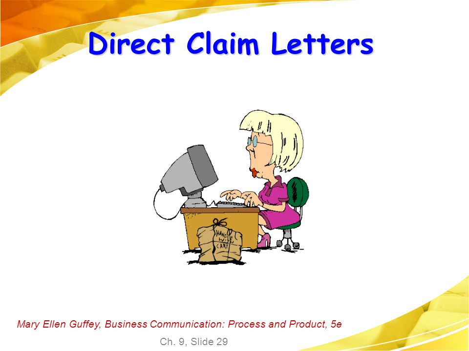Direct Claim Letters Mary Ellen Guffey, Business Communication: Process and Product, 5e