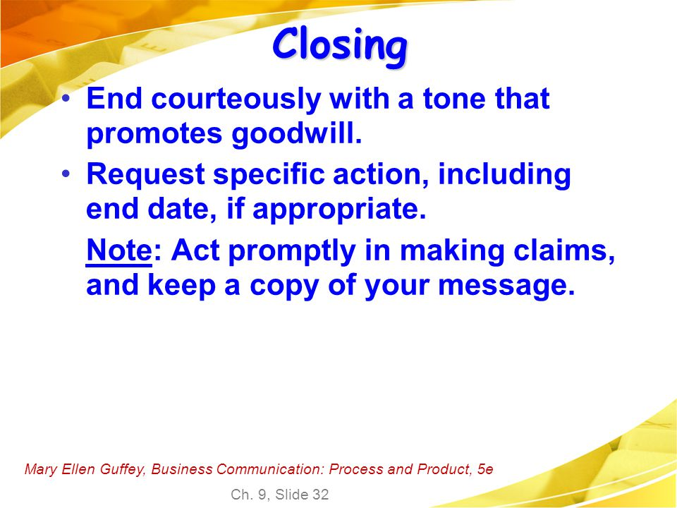 Closing End courteously with a tone that promotes goodwill.