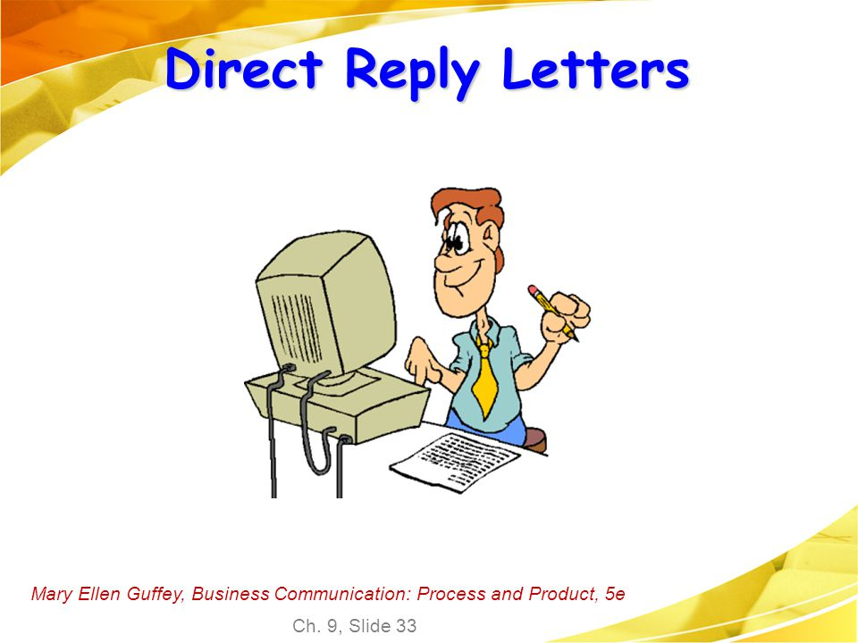 Direct Reply Letters Mary Ellen Guffey, Business Communication: Process and Product, 5e