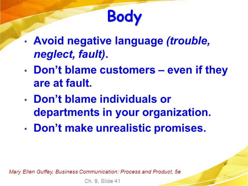 Body Avoid negative language (trouble, neglect, fault).