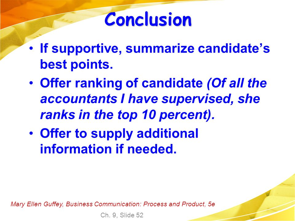 Conclusion If supportive, summarize candidate's best points.