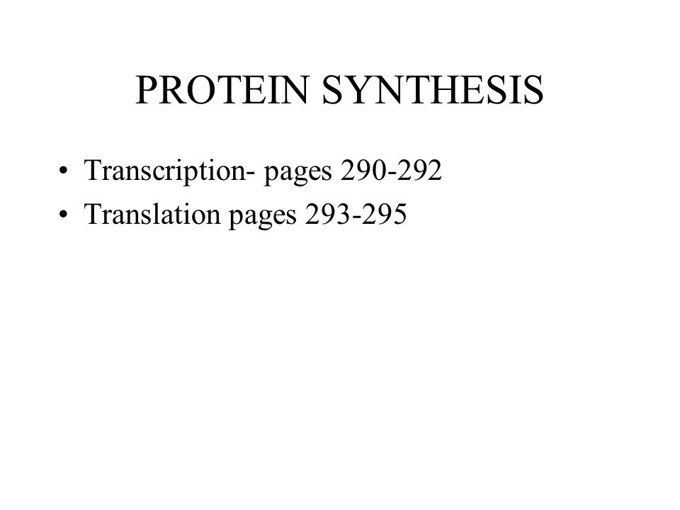 PROTEIN SYNTHESIS Transcription- pages 290-292