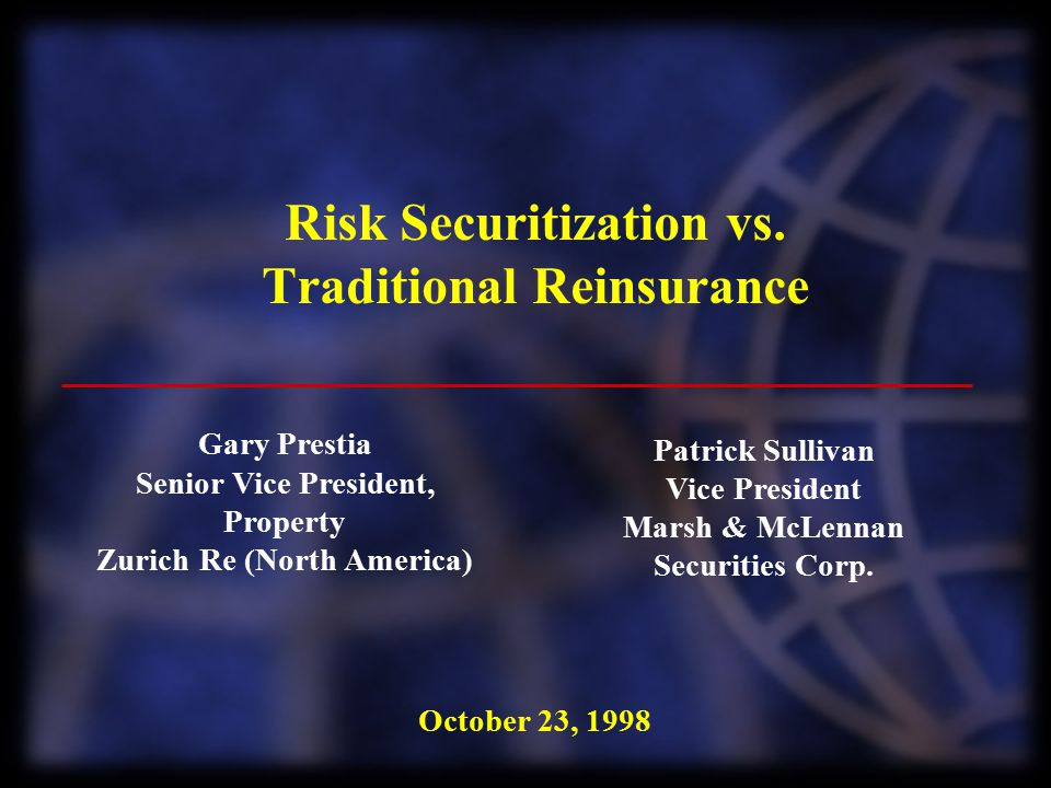 Risk Securitization vs. Traditional Reinsurance