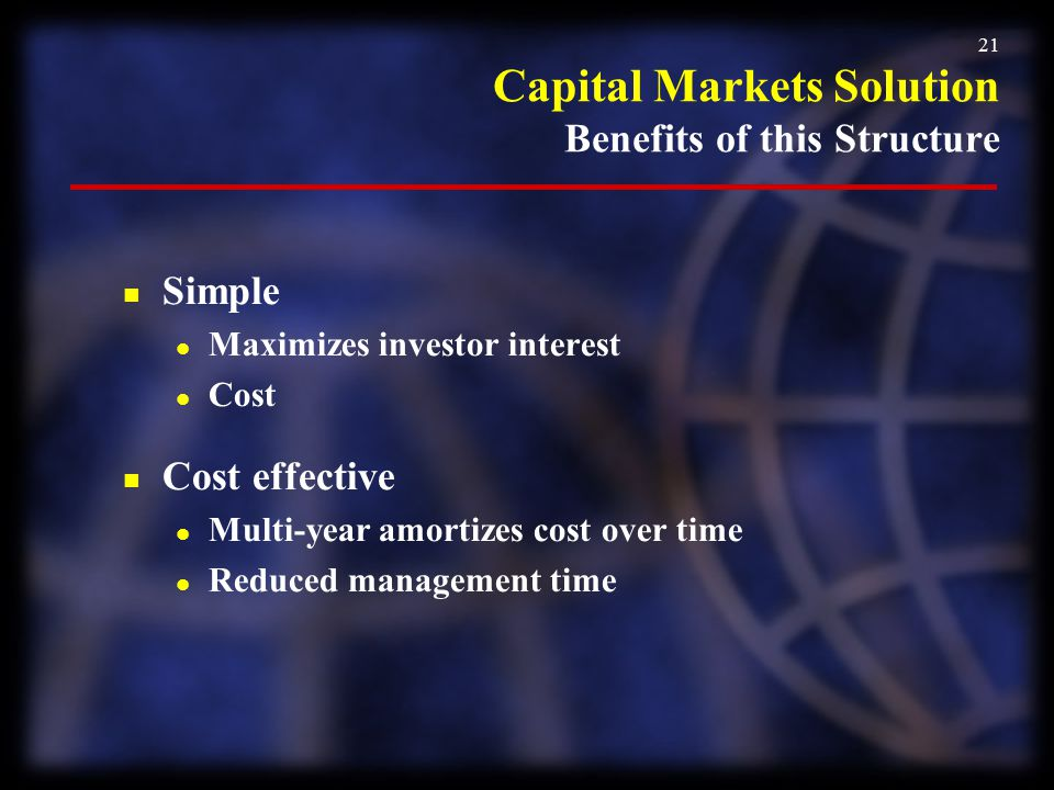 Capital Markets Solution Benefits of this Structure