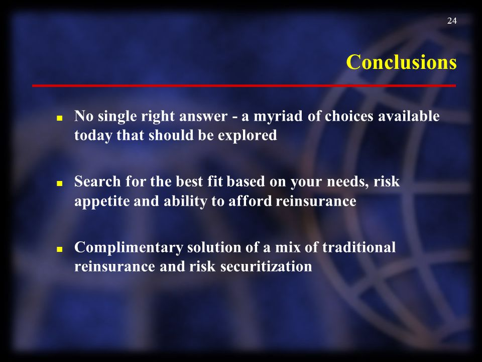 Conclusions No single right answer - a myriad of choices available today that should be explored.