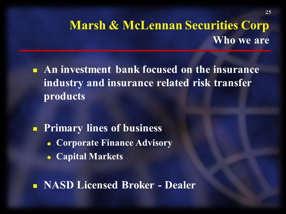 Marsh & McLennan Securities Corp Who we are