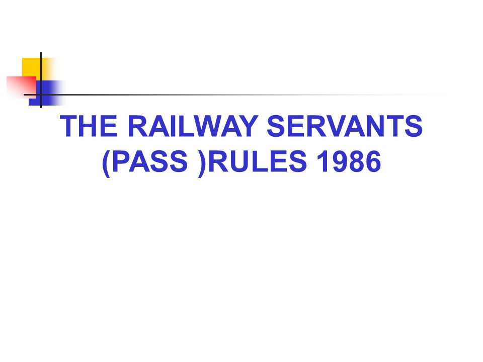 THE RAILWAY SERVANTS (PASS )RULES 1986
