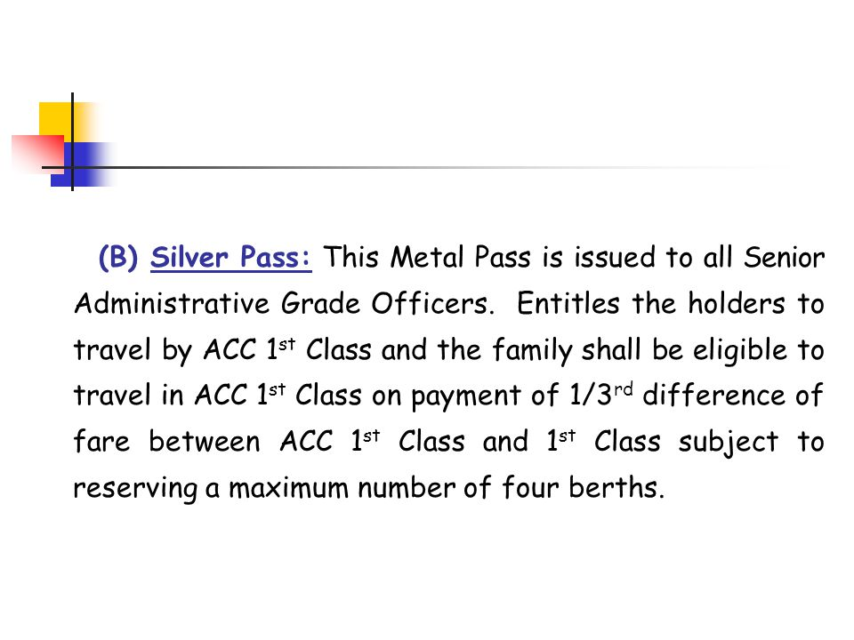 (B) Silver Pass: This Metal Pass is issued to all Senior Administrative Grade Officers.