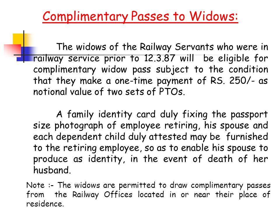 Complimentary Passes to Widows: