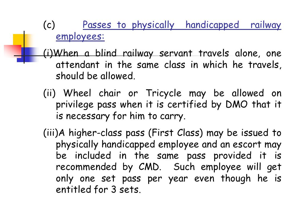 (c) Passes to physically handicapped railway employees: