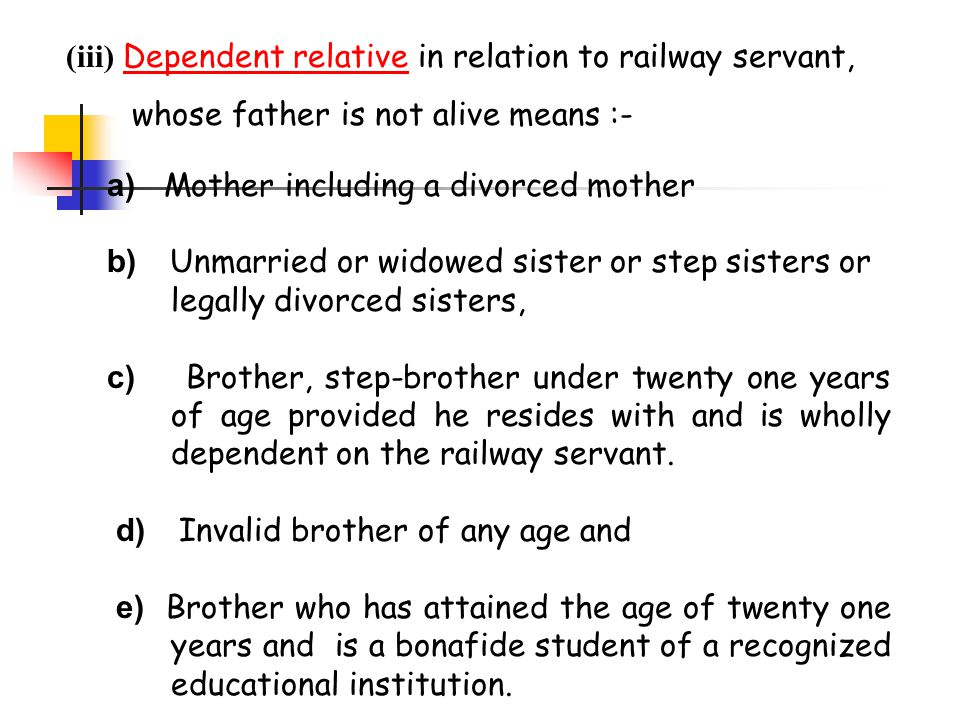 (iii) Dependent relative in relation to railway servant,