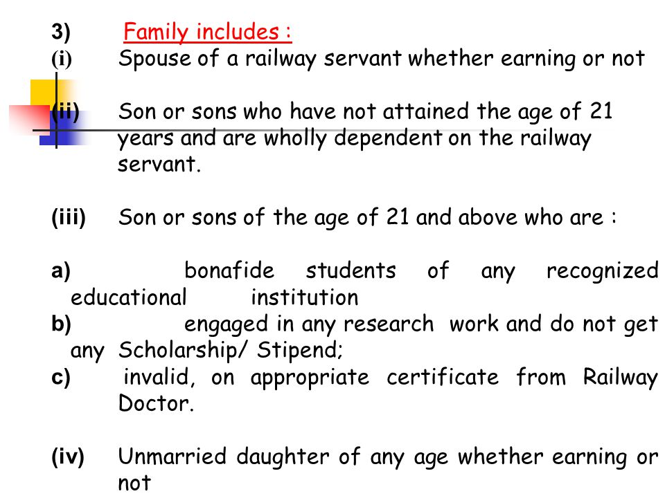 3) Family includes : Spouse of a railway servant whether earning or not.