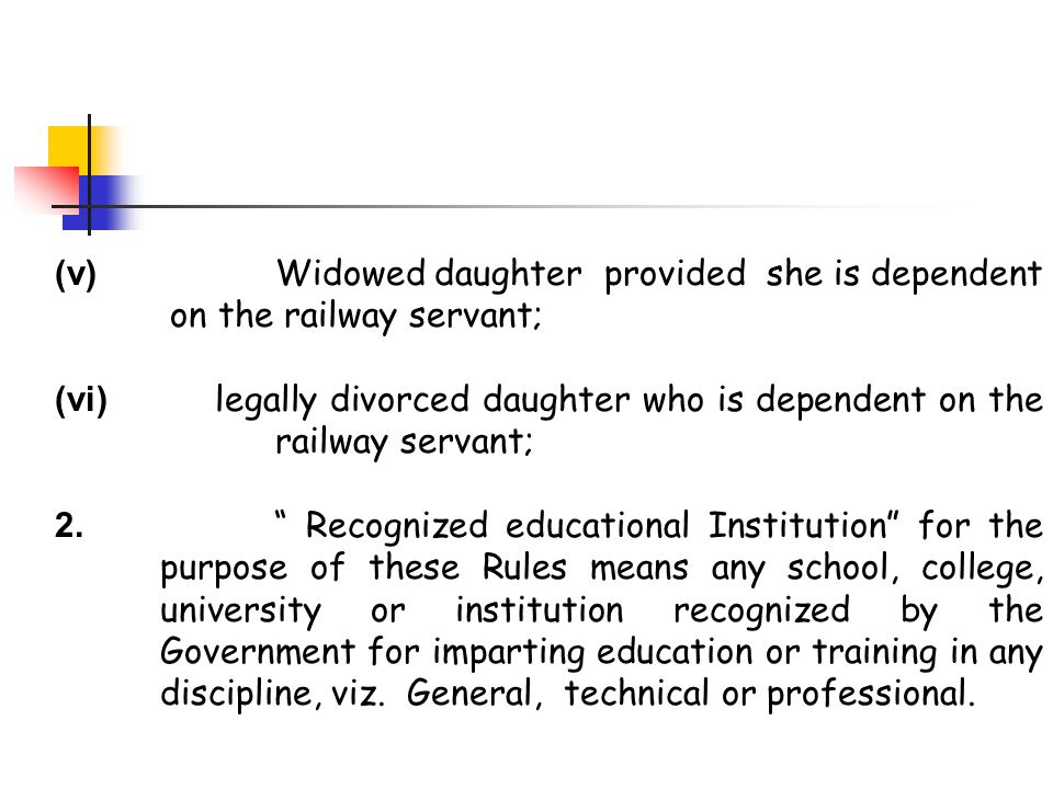 (v) Widowed daughter provided she is dependent