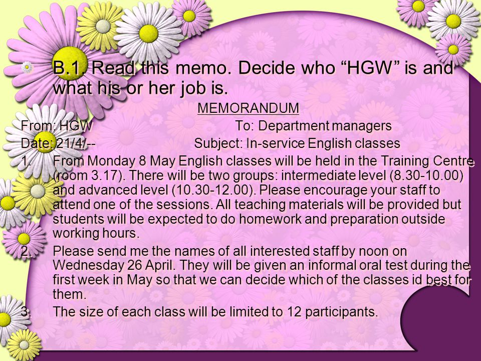 B.1. Read this memo. Decide who HGW is and what his or her job is.