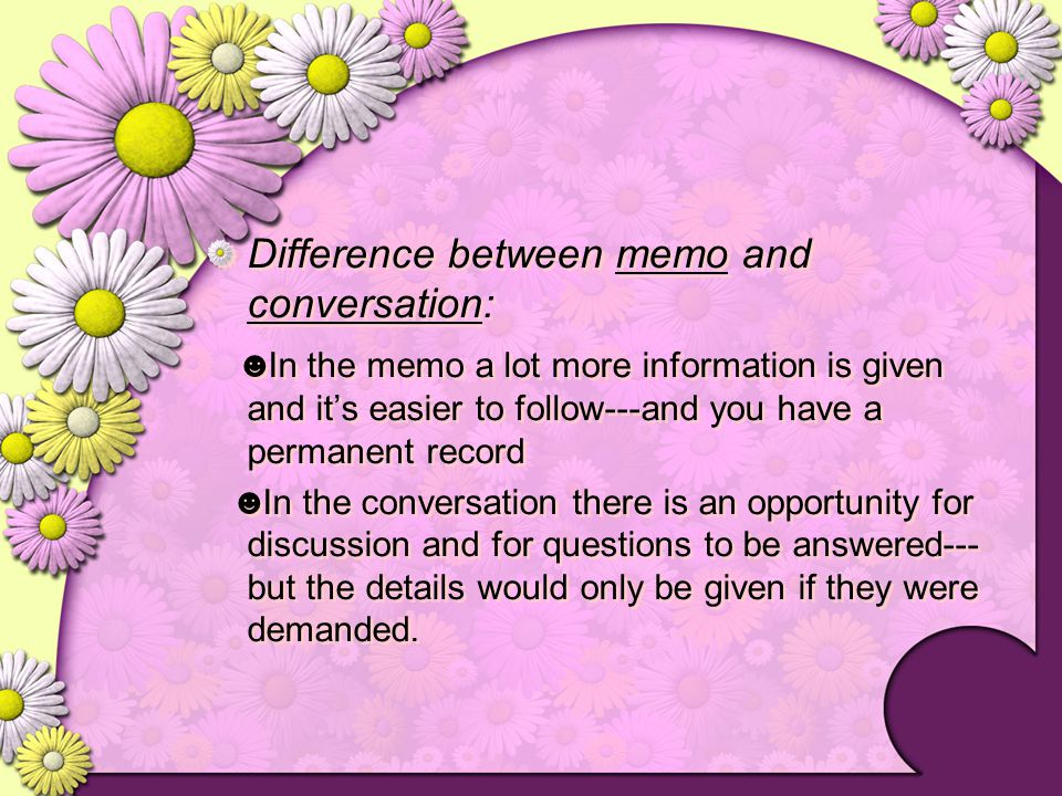 Difference between memo and conversation: