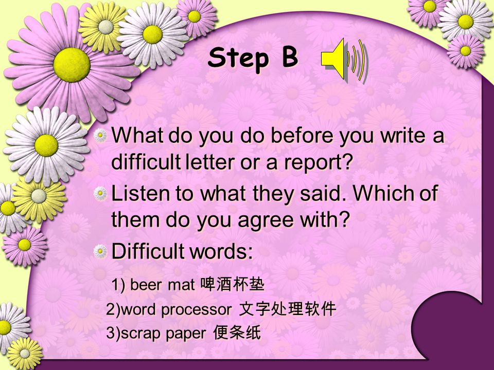 Step B What do you do before you write a difficult letter or a report
