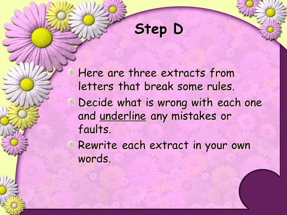 Step D Here are three extracts from letters that break some rules.