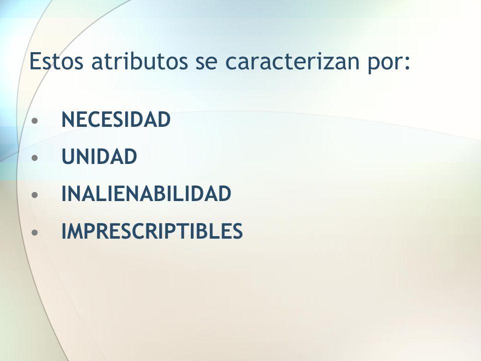 Estos atributos se caracterizan por: