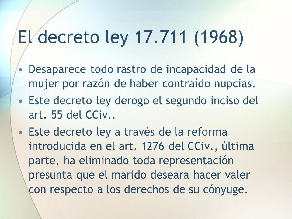 El decreto ley 17.711 (1968) Desaparece todo rastro de incapacidad de la mujer por razón de haber contraído nupcias.