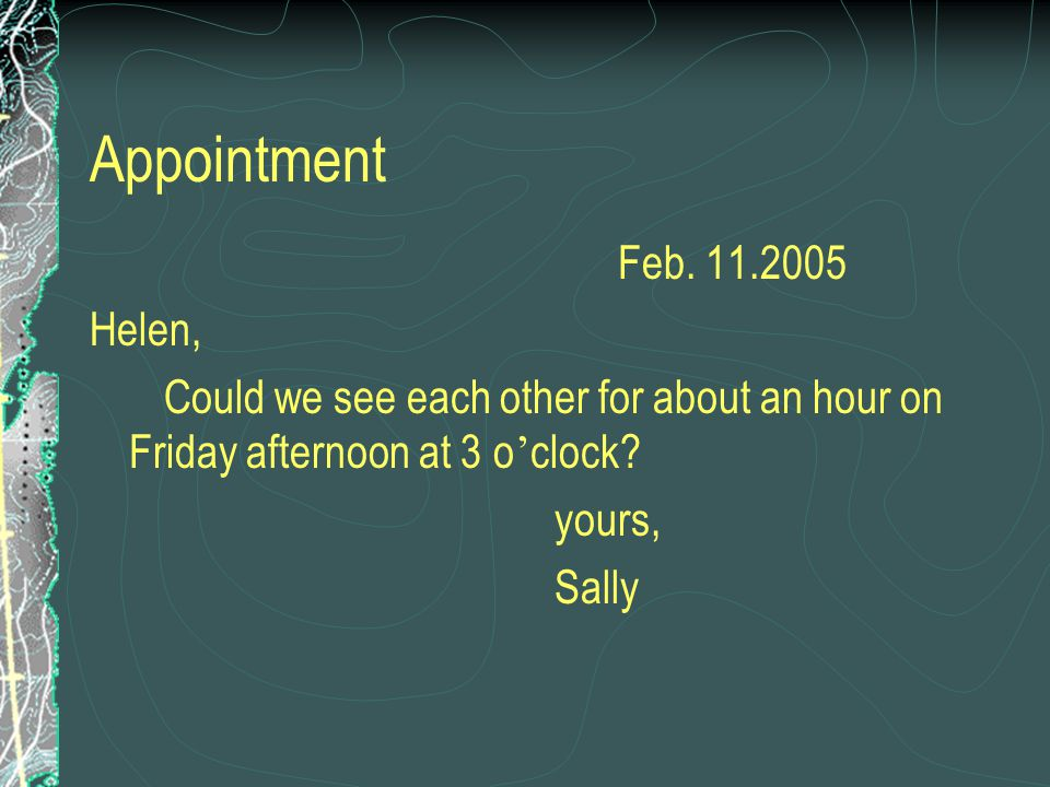 Appointment Feb. 11.2005. Helen, Could we see each other for about an hour on Friday afternoon at 3 o'clock