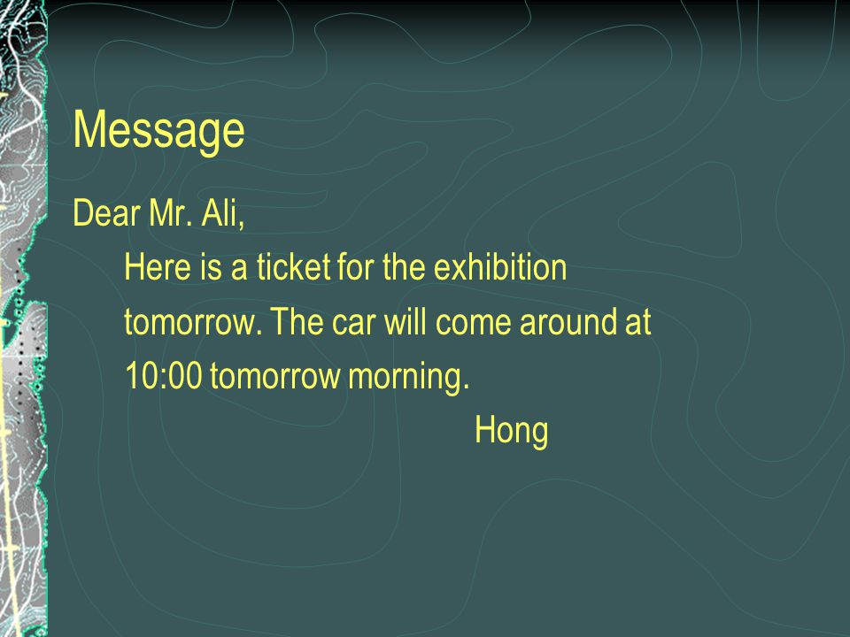 Message Dear Mr. Ali, Here is a ticket for the exhibition