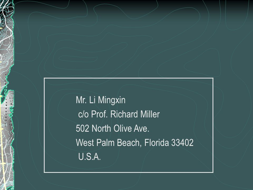 Mr. Li Mingxin c/o Prof. Richard Miller 502 North Olive Ave. West Palm Beach, Florida 33402 U.S.A.