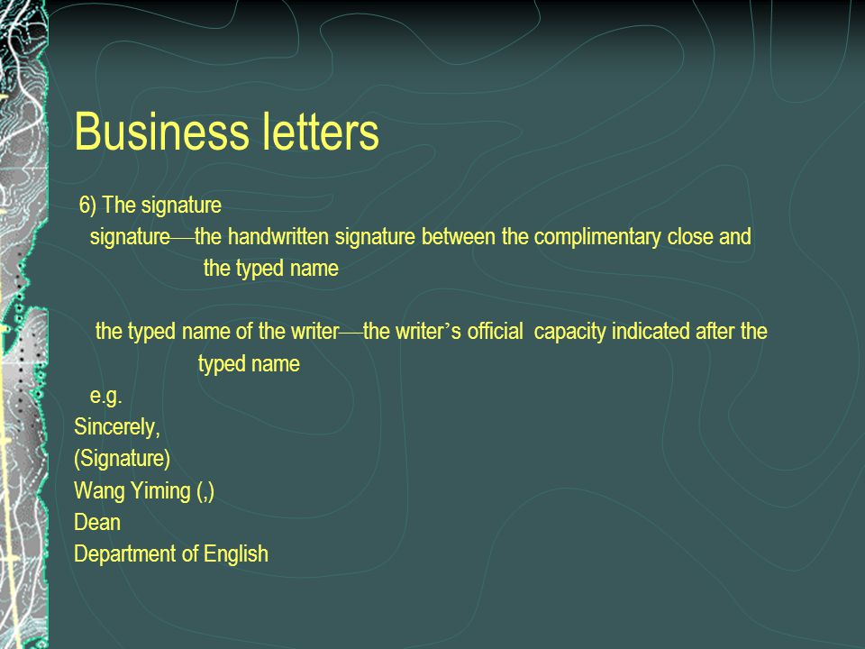 Business letters 6) The signature