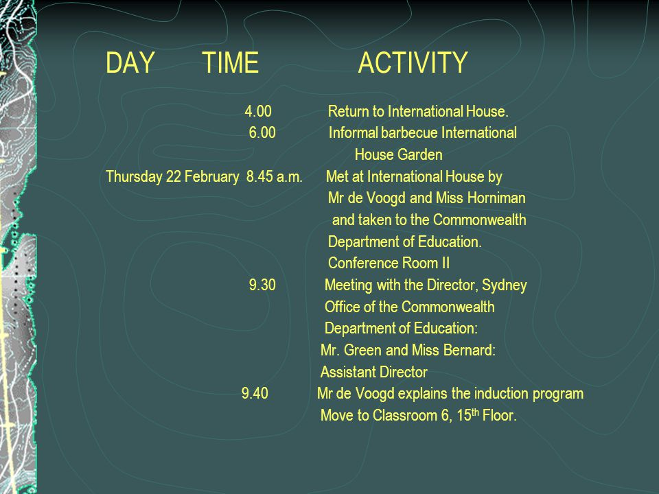 DAY TIME ACTIVITY 4.00 Return to International House.