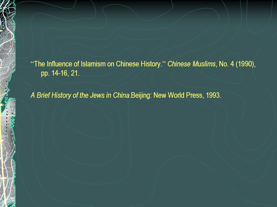 The Influence of Islamism on Chinese History. Chinese Muslims, No