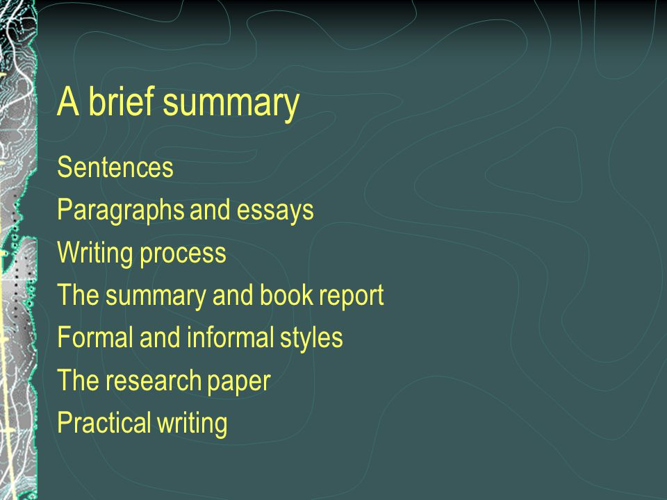 A brief summary Sentences Paragraphs and essays Writing process