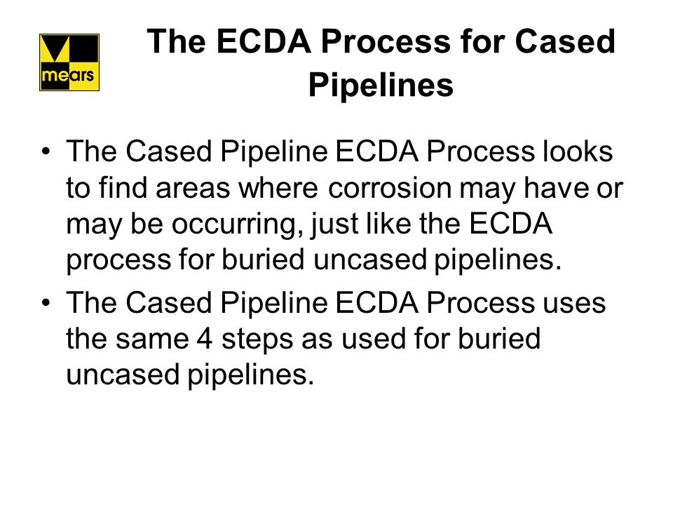 The ECDA Process for Cased Pipelines