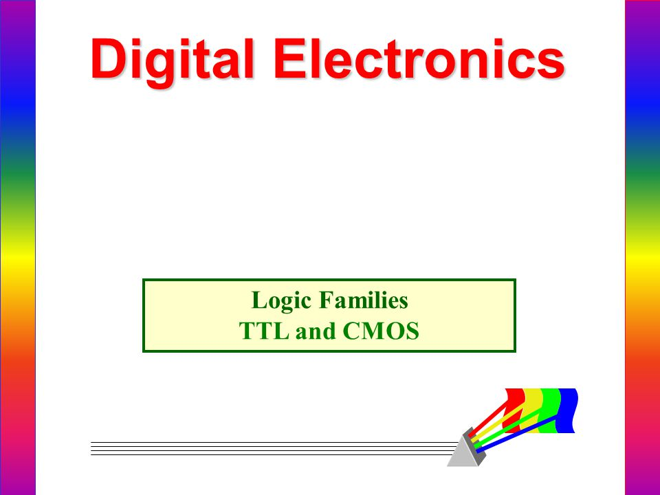 Digital Electronics Logic Families TTL and CMOS