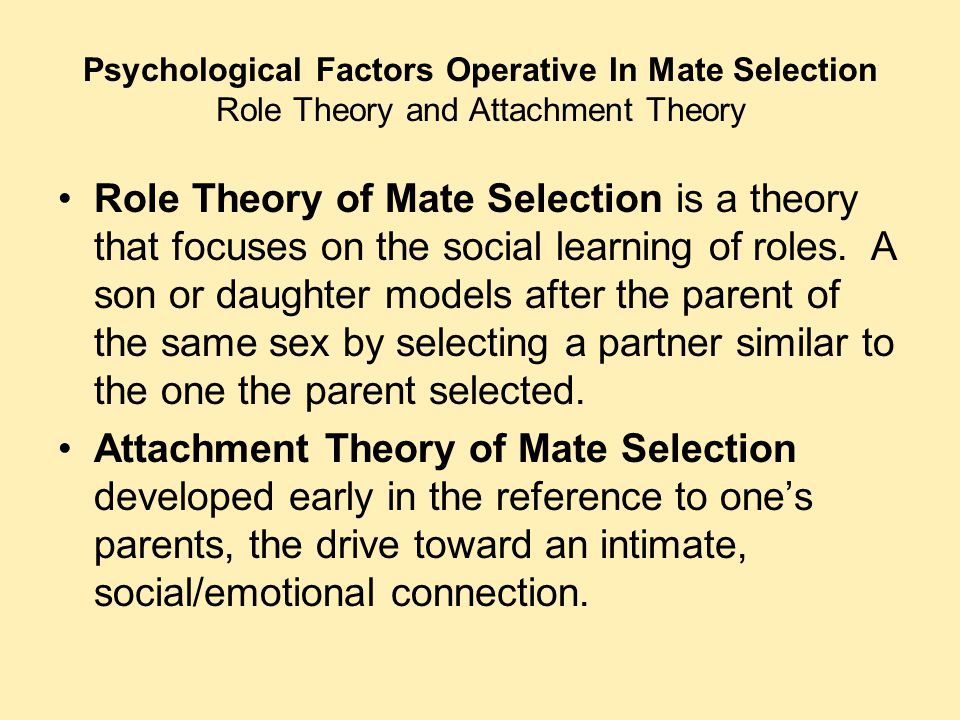 Psychological Factors Operative In Mate Selection Role Theory and Attachment Theory