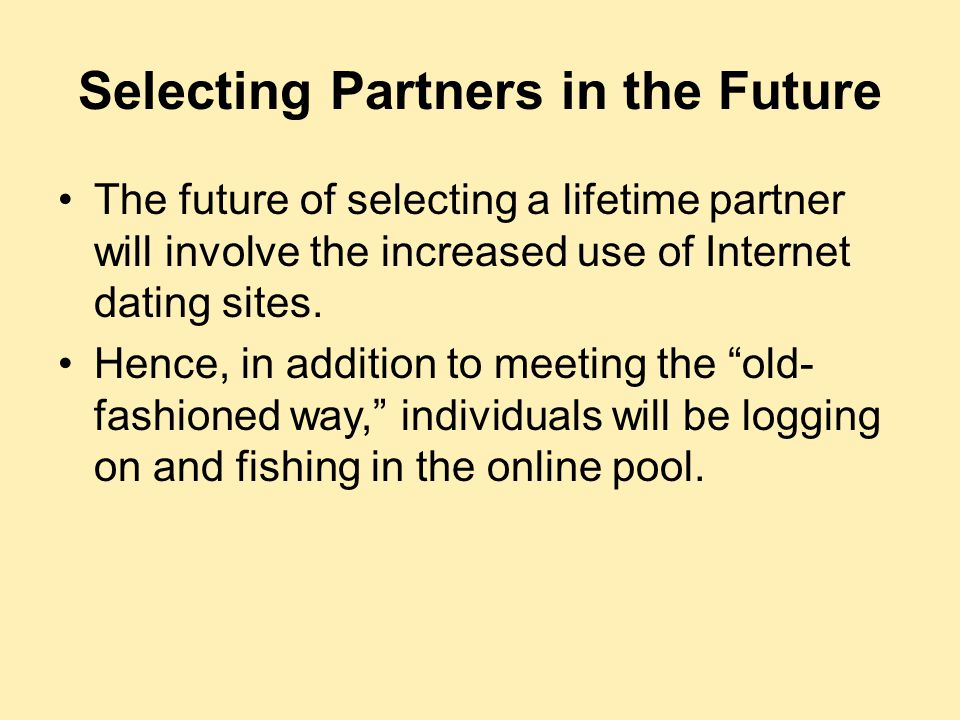 Selecting Partners in the Future