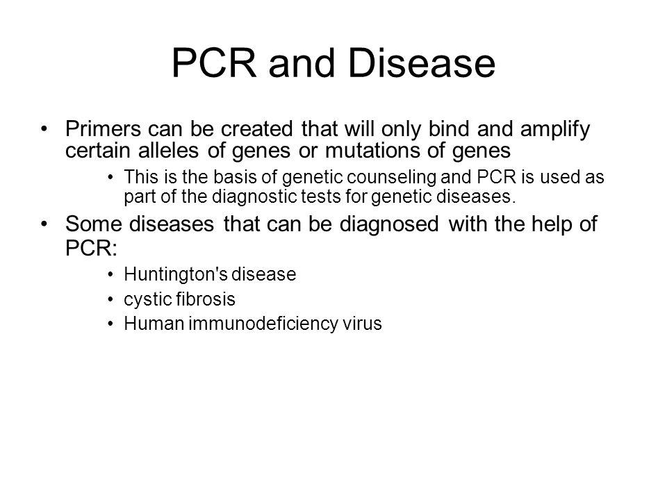 PCR and Disease Primers can be created that will only bind and amplify certain alleles of genes or mutations of genes.