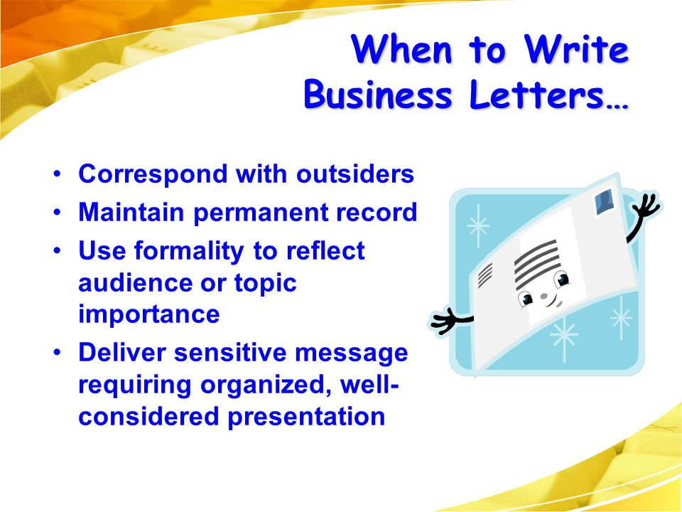When to Write Business Letters…