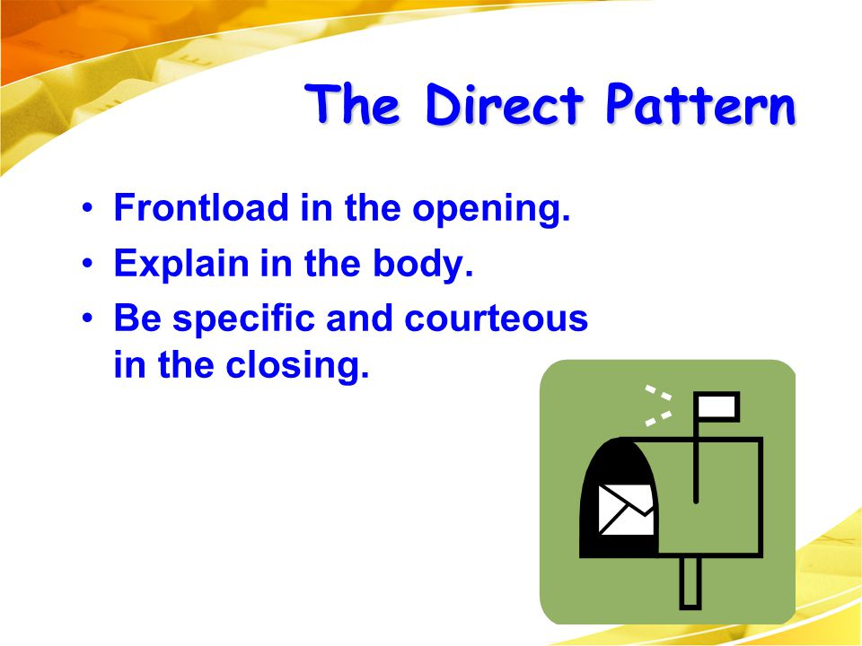 The Direct Pattern Frontload in the opening. Explain in the body.
