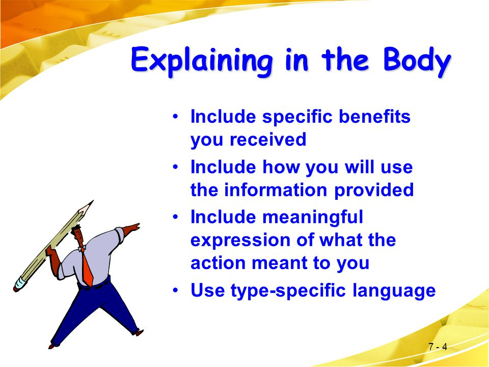 Explaining in the Body Include specific benefits you received