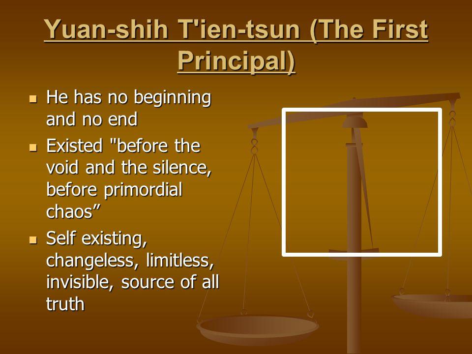 Yuan-shih T ien-tsun (The First Principal)