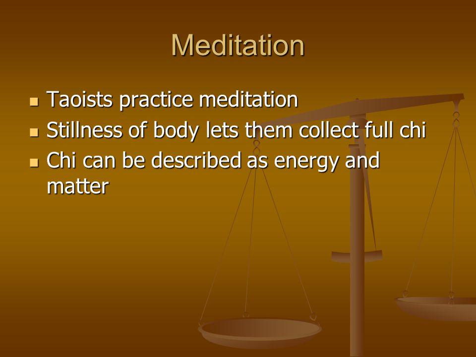 Meditation Taoists practice meditation