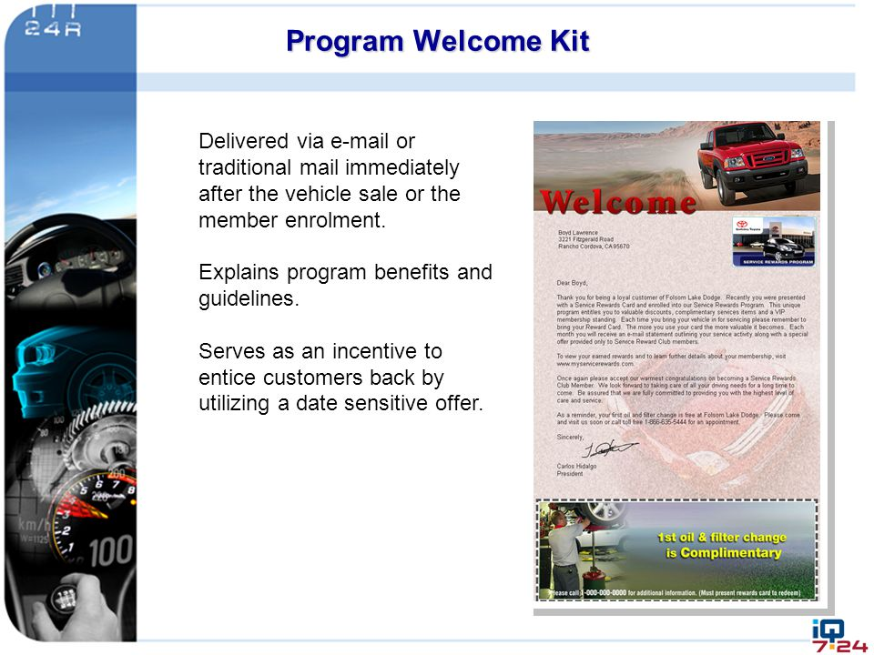 Program Welcome Kit Delivered via e-mail or traditional mail immediately after the vehicle sale or the member enrolment.