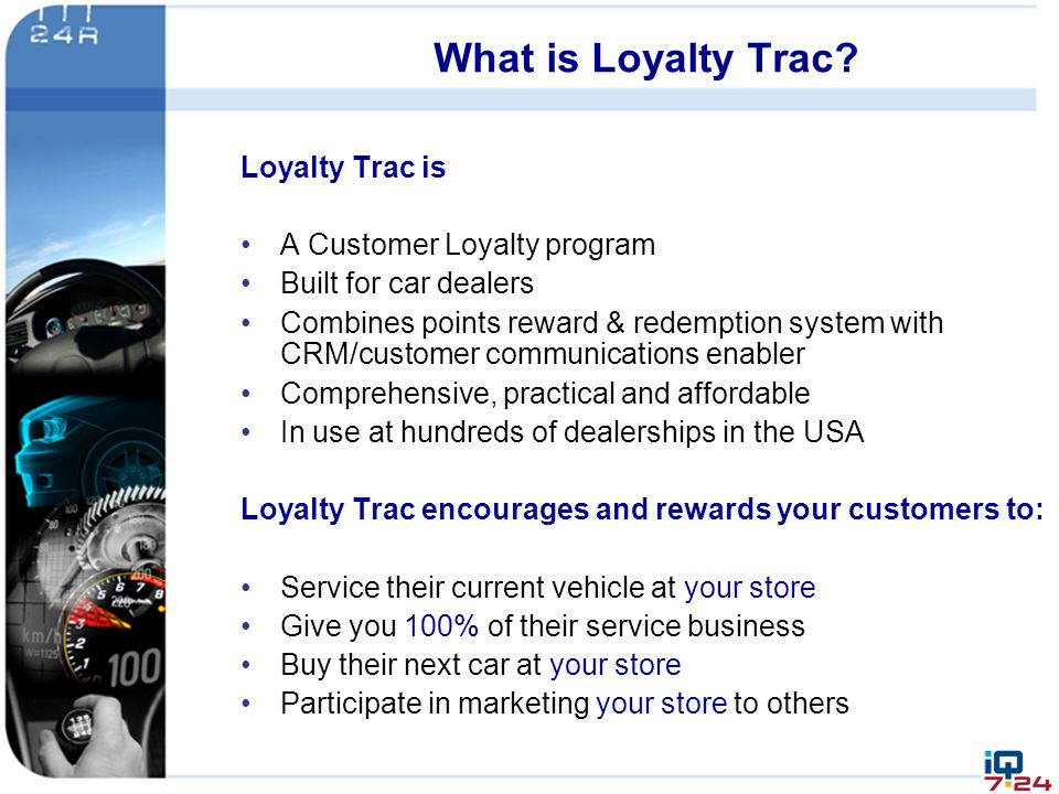 What is Loyalty Trac Loyalty Trac is A Customer Loyalty program