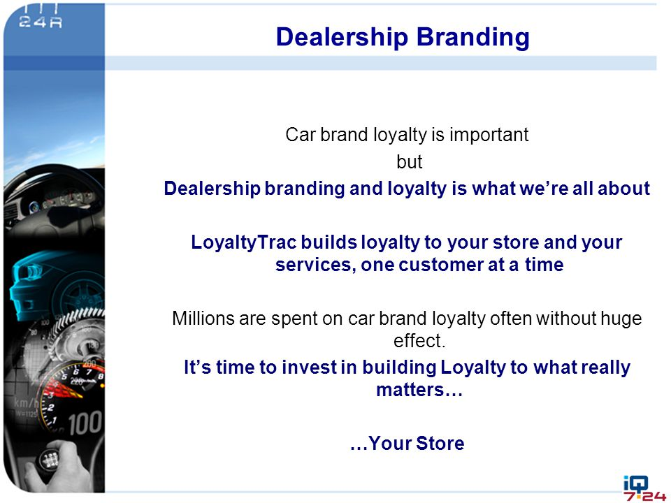 Dealership Branding Car brand loyalty is important but