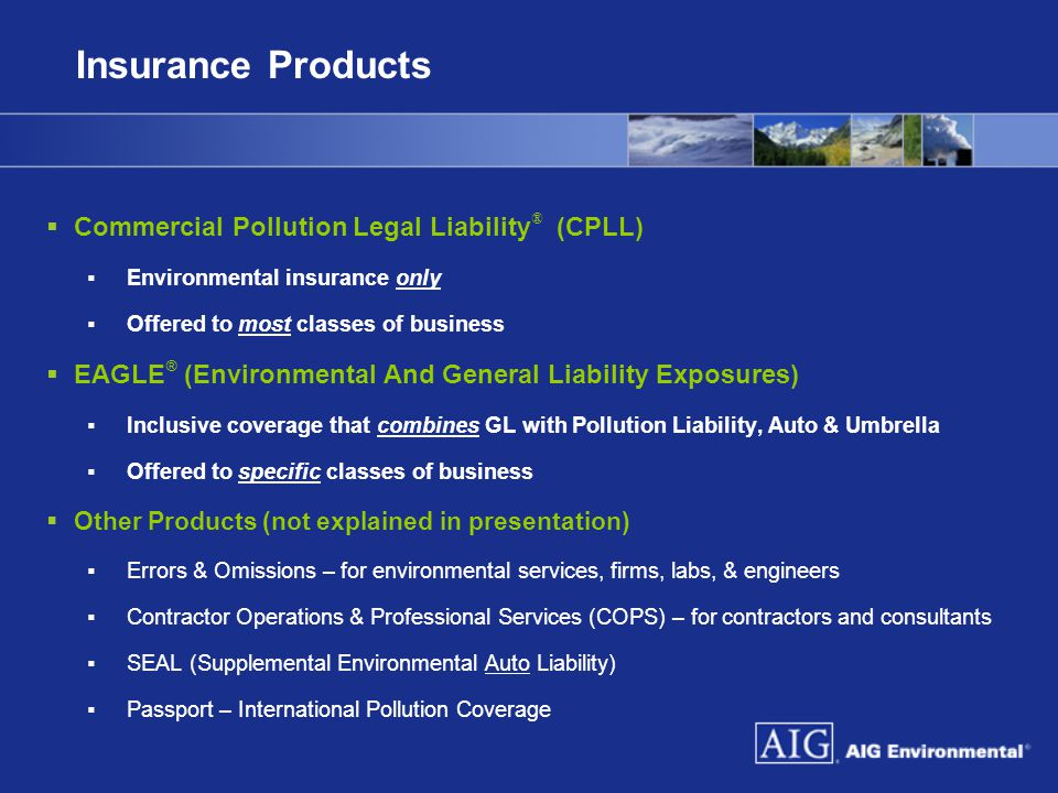 Insurance Products Commercial Pollution Legal Liability® (CPLL)