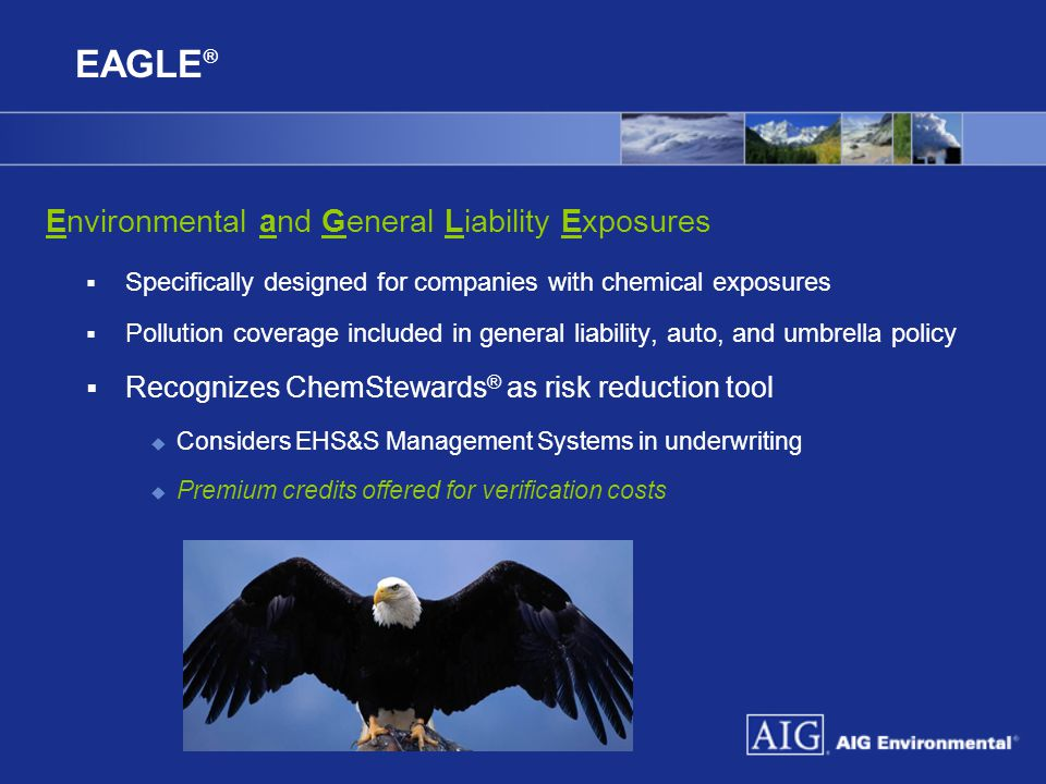 EAGLE® Environmental and General Liability Exposures
