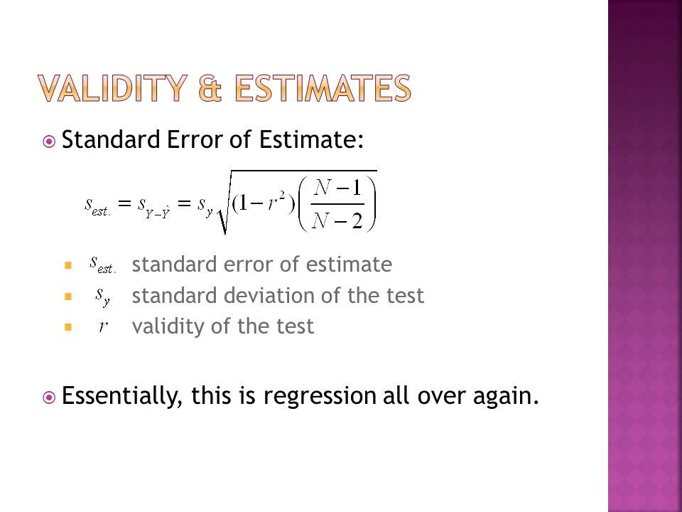Validity & Estimates Standard Error of Estimate: