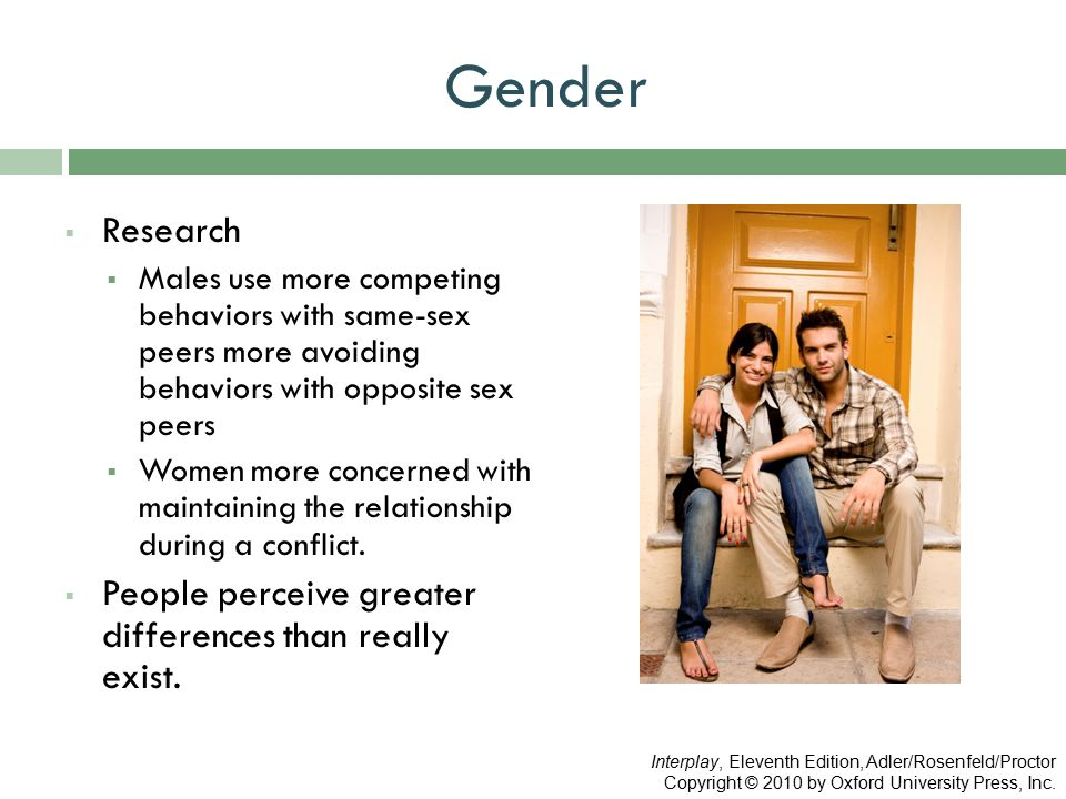 Gender Research People perceive greater differences than really exist.