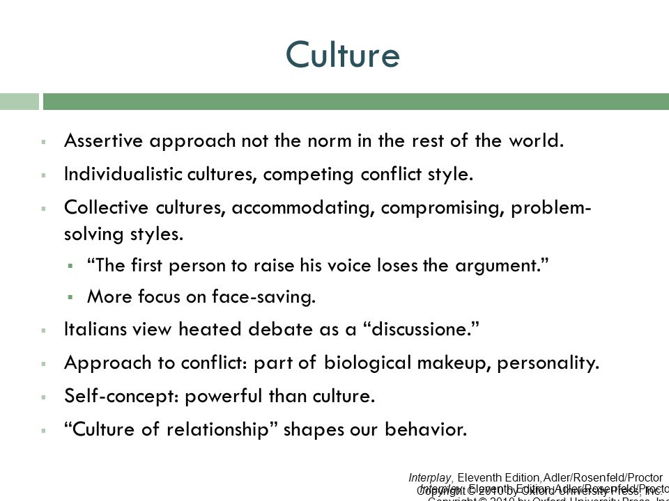 Culture Assertive approach not the norm in the rest of the world.